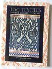 BOOK LAC TEXTILES ANCIENT SYMBOLS LIVING ART. BY PATRICIA CHEESMAN. V GOOD CONDI