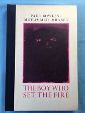 THE BOY WHO SET THE FIRE - LIMITED EDITION SIGNED BY PAUL BOWLES AND MRABET