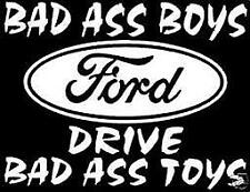 FORD BAD ASS BOYS DRIVE... Vinyl Decal Sticker BUY 2 GET1 FREE Automatically