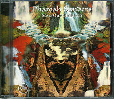 PHAROAH SANDERS  save our children