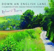 Down an English Lane: A Celebration of Rural England Through the Paintings of...