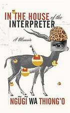 NEW In the House of the Interpreter: A Memoir by Ngugi wa Thiong'o