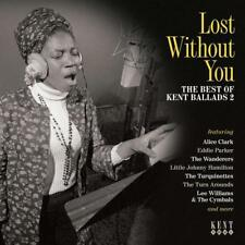 LOST WITHOUT YOU The Best of Kent Ballads 2 NEW & SEALED CD (KENT) 60s 70s SOUL