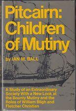 Pitcairn: Children of Mutiny by Ian M Ball (1973) HC/DJ 1ST~MUTINY ON THE BOUNTY