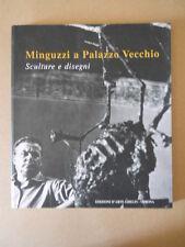 Minguzzi a Palazzo Vecchio Sculture e disegni Ghelfi 2008 C77] RARO!