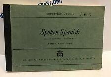 EDUCATION MANUAL A609 SPOKEN SPANISH BASIC COURSE UNITS 1-12 1944