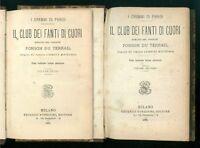 PONSON DU TERRAIL IL CLUB DEI FANTI DI CUORI SONZOGNO 1879 I DRAMMI DI PARIGI