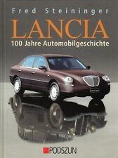 Steininger: Lancia 100 Jahre Automobil-Geschichte Typen-Handbuch/Modelle/Technik