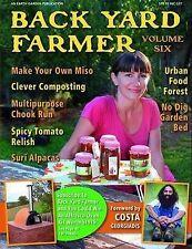 Back Yard Farmer  Volume 6 Earth Garden  New Instock Pb Miso chooks recipes 2010
