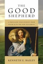 The Good Shepherd : A Thousand-Year Journey from Psalm 23 to the New...