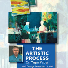 NEW DVD: THE ARTISTIC PROCESS ON YUPO PAPER WITH GEORGE JAMES