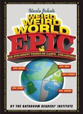 Uncle John's Weird, Weird World - Epic by Bathroom Readers' Institute Staff Used