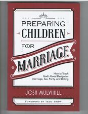 Preparing Children for Marriage: How to Teach God's Good Design for Marriage NEW