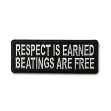 Embroidered Respect Is Earned Beatings Are Free Sew or Iron on Patch Biker Patch