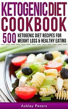 Ketogenic Diet Cookbook: 500 Ketogenic, Low Carb Recipes for Healthy Weight Loss