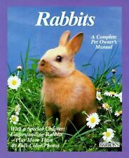 Rabbits: How to Take Care of Them and Understand Them (Complete Pet Owner's