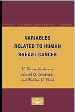 Variables Related to Human Breast Cancer by Sheldon Reed, V. Elving Anderson...