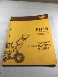 Fiat Allis FR15 Wheel Loader Service Specification Manual