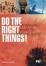 Like New, Do the Right Things! A Practical Guide to Ethical Living, Khaneka, Pus