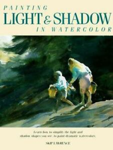 Painting Light and Shadow in Watercolor