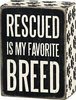 """RESCUED IS MY FAVORITE BREED Dog Wooden Box Sign 3"""" x 4"""", Primitives by Kathy"""