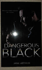 DANGEROUS BLACK  von Jane Arthur (2018, TB)