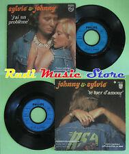 LP 45 7'' SYLVIE VARTAN & JOHNNY HALLYDAY J ai un probleme 1973(*) no cd mc dvd