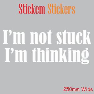 Im Not Stuck im Thinking Sticker