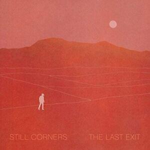 Still Corners - The Last Exit (NEW CD)