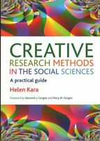 Creative Research Methods in the Social Sciences A Practical Guide 9781447316275