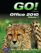 Go!: Go! with Microsoft Office 2010 Vol. 1 - Contains both CD's unopened