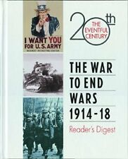 The War to End Wars 1914-18 (The Eventful 20th Cen