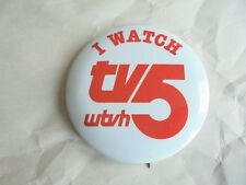 Cool Vintage I Watch TV 5 WTVH Television Station Advertising Pinback Button