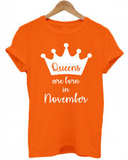 QUEENS ARE BORN IN NOVEMBER Months, Personalised, baby, adult, T Shirt ALL AGES
