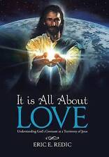 NEW It is All About Love: Understanding God's Covenant as a Testimony of Jesus