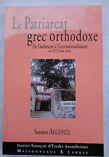 Le Patriarcat Grec Orthodoxe. De l'isolement à l'internationalisation (NEUF)