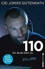 110: Ein Bulle hört zu - Aus der Notrufzentrale der Poli... | Buch | Zustand gut