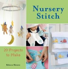 NEW - Nursery Stitch: 20 Projects to Make by Shreeve, Rebecca