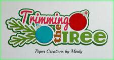 CRAFTECAFE MINDY TRIMMING CHRISTMAS TREE premade paper piecing TITLE scrapbook