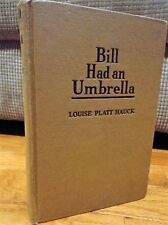 Bill Had an Umbrella Hard Cover Book by Louise Platt Hauck 1934 Vintage