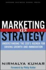 Marketing As Strategy: Understanding the CEO's Agenda for Driving Growth and