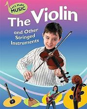 The Violin and Other Stringed Instruments (Let's Make Music)