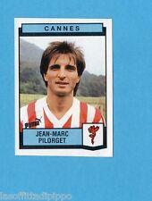 FRANCIA-FOOTBALL 88-PANINI-Figurina n.58- PILORGET - CANNES -Rec