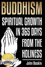 Buddhism : Spiritual Growth in 365 from the Holiness by John Baskin (2015,.
