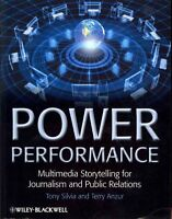 Power Performance: Multimedia Storytelling for Journalism and Public...