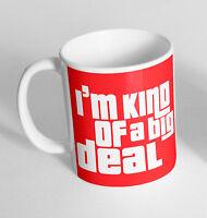 Im Kind Of A Big Deal Printed Cup Ceramic Novelty Mug Funny Gift Coffee Tea