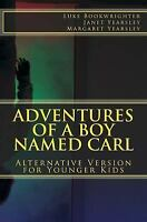 Adventures of a Boy Named Carl : Alternative Version for Younger Kids, Paperb...