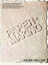 Papermaking:  How to Make Handmade Paper for Printmaking, Drawing, Painting, Rel