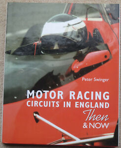 MOTOR  RACING CIRCUITS IN ENGLAND THEN & NOW BY PETER SWINGER silverstone
