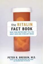 The Ritalin Fact Book: What Your Doctor Won't Tell You (Paperback or Softback)